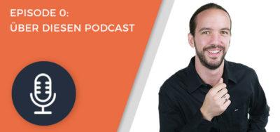 Los geht's! Episode 0 zum Podcast: Zielsetzungen & Erwartungen