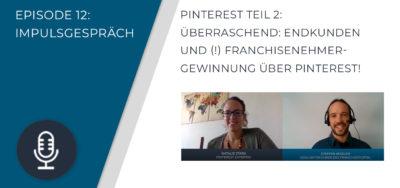 012 – Pinterest Teil 2: Überraschend: Endkunden und (!) Franchisenehmergewinnung über Pinterest
