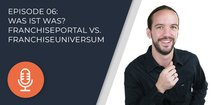 006 – Was ist was? FranchisePORTAL vs. FranchiseUNIVERSUM
