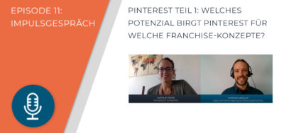 011 – Pinterest Teil 1: Warum Pinterest für Euer Franchisesystem relevant ist
