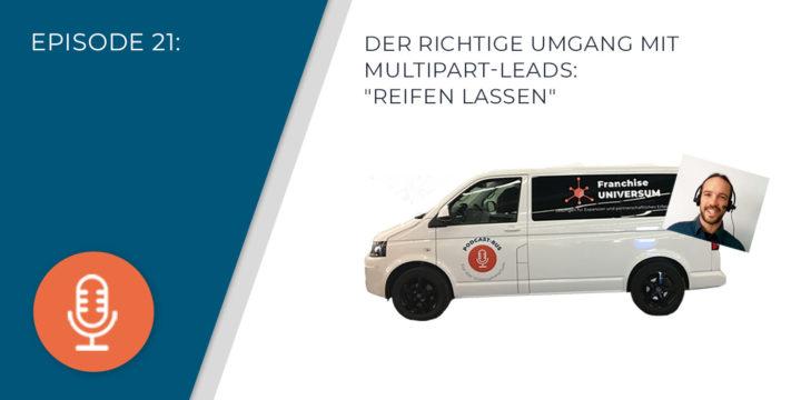 """021 – Der richtige Umgang mit Multipart-Leads: """"reifen lassen"""""""