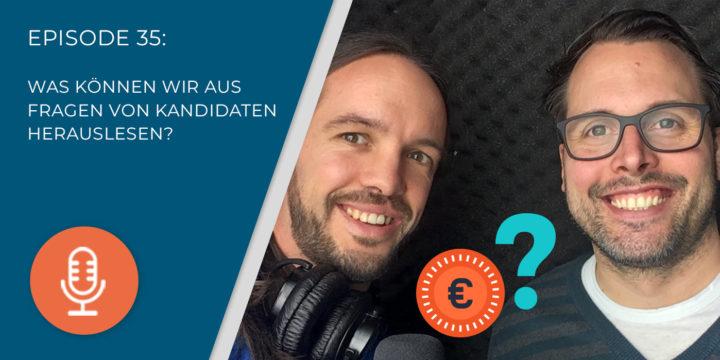 035 – Was können wir aus Fragen von Kandidaten herauslesen?