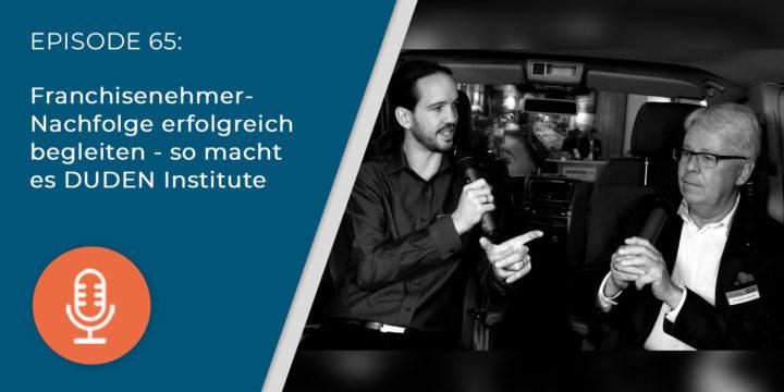 065 – Franchisenehmer-Nachfolge erfolgreich begleiten – so macht es DUDEN Institute
