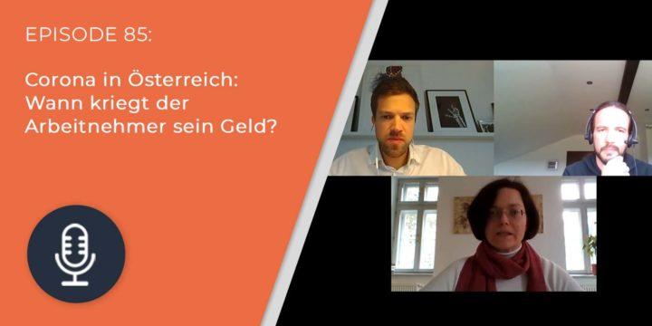 085 – Corona in Österreich: Wann kriegt der Arbeitnehmer sein Geld?