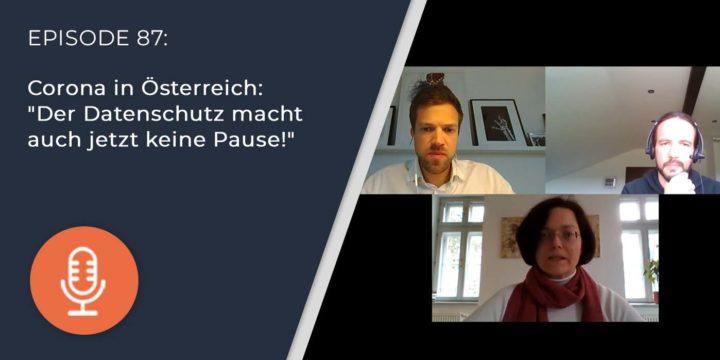 """087 – Corona in Österreich: """"Der Datenschutz macht auch jetzt keine Pause!"""""""
