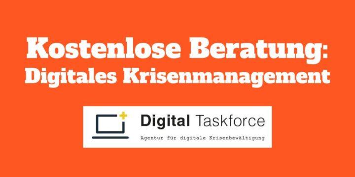 Hilfsangebot: Digital Taskforce bietet kostenlosen Beratungstermin zum digitalen Krisenmanagement