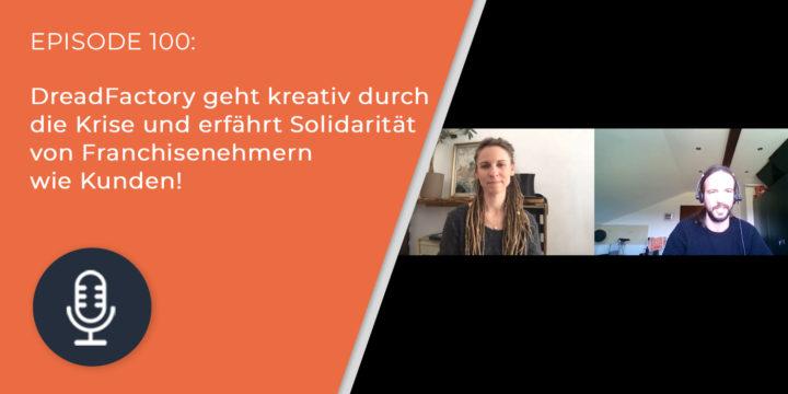 100 – DreadFactory geht kreativ durch die Krise und erfährt Solidarität von Franchisenehmern wie Kunden!