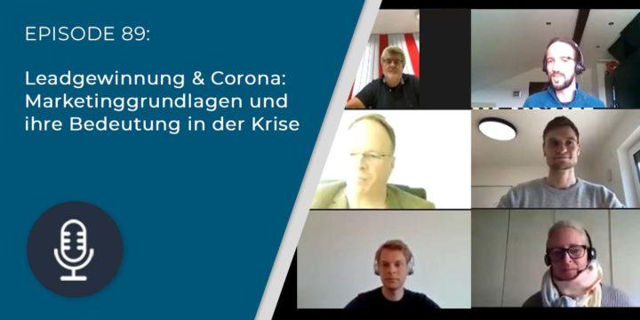 089 – Leadgewinnung & Corona: Marketinggrundlagen und ihre Bedeutung in der Krise