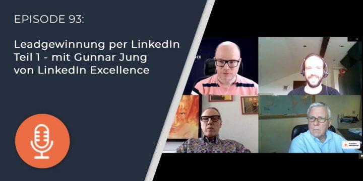 093 – Leadgewinnung per LinkedIn Teil 1 – mit Gunnar Jung von LinkedIn Excellence