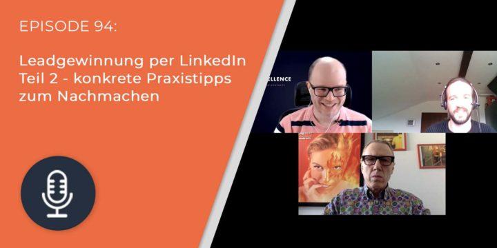 094 – Leadgewinnung per LinkedIn Teil 2 – konkrete Praxistipps zum Nachmachen