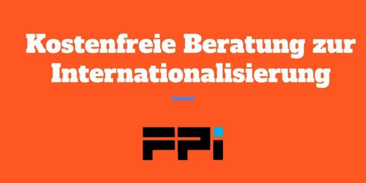 Hilfsangebot: FPI bietet kostenfreie Beratung zur Vorbereitung einer Internationalisierung