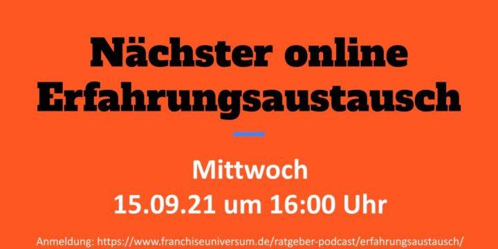 15.09.21 um 16 Uhr: Franchise Online-Erfahrungsaustausch (KEINE Aufzeichnung!)